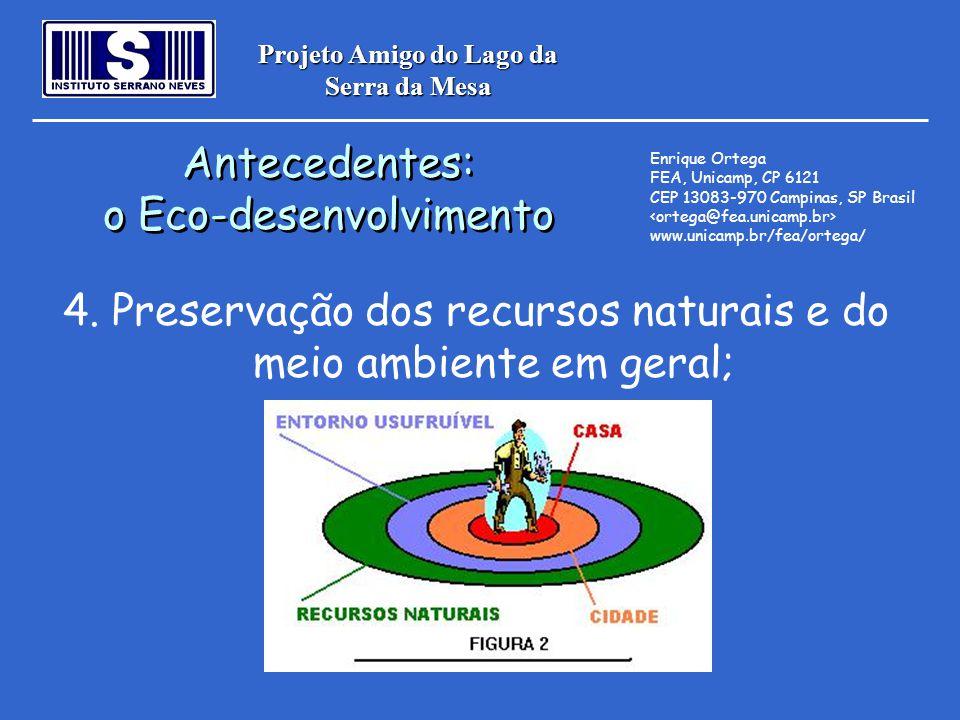 Projeto Amigo do Lago da Serra da Mesa 4. Preservação dos recursos naturais e do meio ambiente em geral; Antecedentes: o Eco-desenvolvimento Anteceden