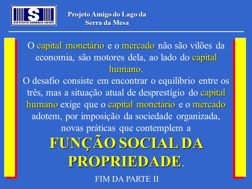 Projeto Amigo do Lago da Serra da Mesa capital monetáriomercado capital humano capital humanocapital monetáriomercado FUNÇÃO SOCIAL DA PROPRIEDADE O c