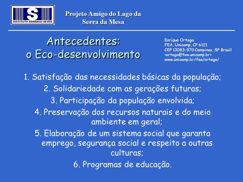 Projeto Amigo do Lago da Serra da Mesa 1. Satisfação das necessidades básicas da população; 2. Solidariedade com as gerações futuras; 3. Participação