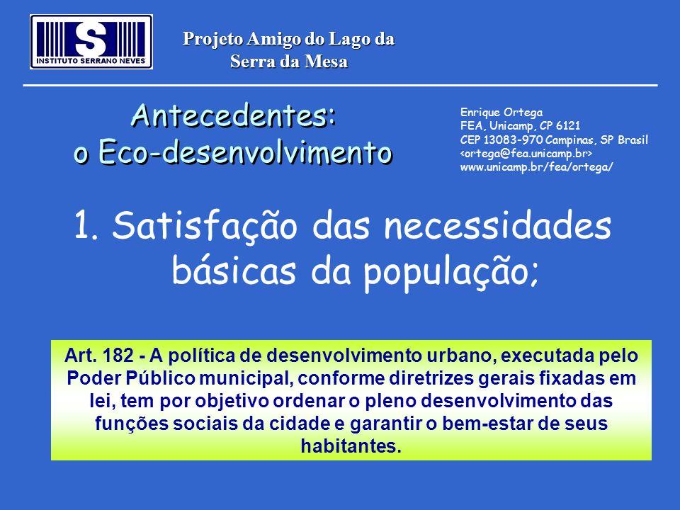 Projeto Amigo do Lago da Serra da Mesa 1. Satisfação das necessidades básicas da população; Antecedentes: o Eco-desenvolvimento Antecedentes: o Eco-de