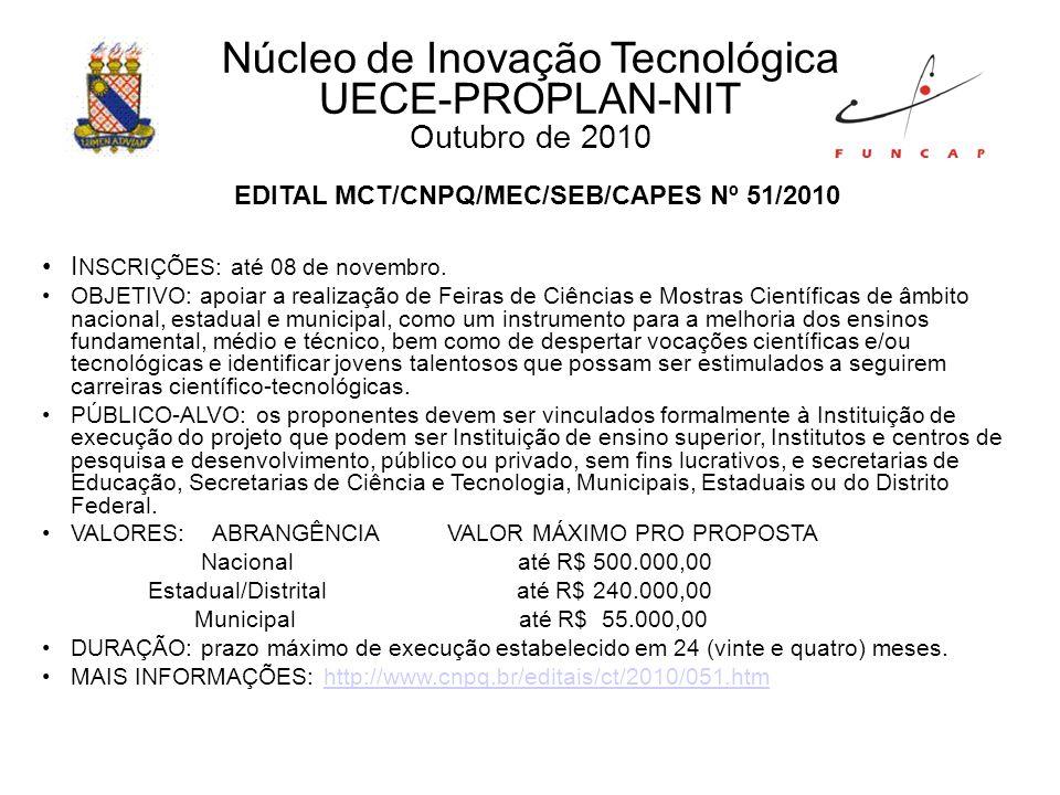 EDITAL MCT/CNPQ/MEC/SEB/CAPES Nº 51/2010 I NSCRIÇÕES: até 08 de novembro.