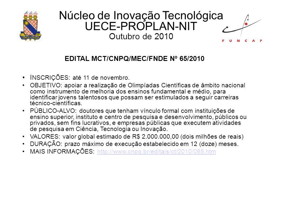 EDITAL MCT/CNPQ/MEC/FNDE Nº 65/2010 I NSCRIÇÕES: até 11 de novembro.