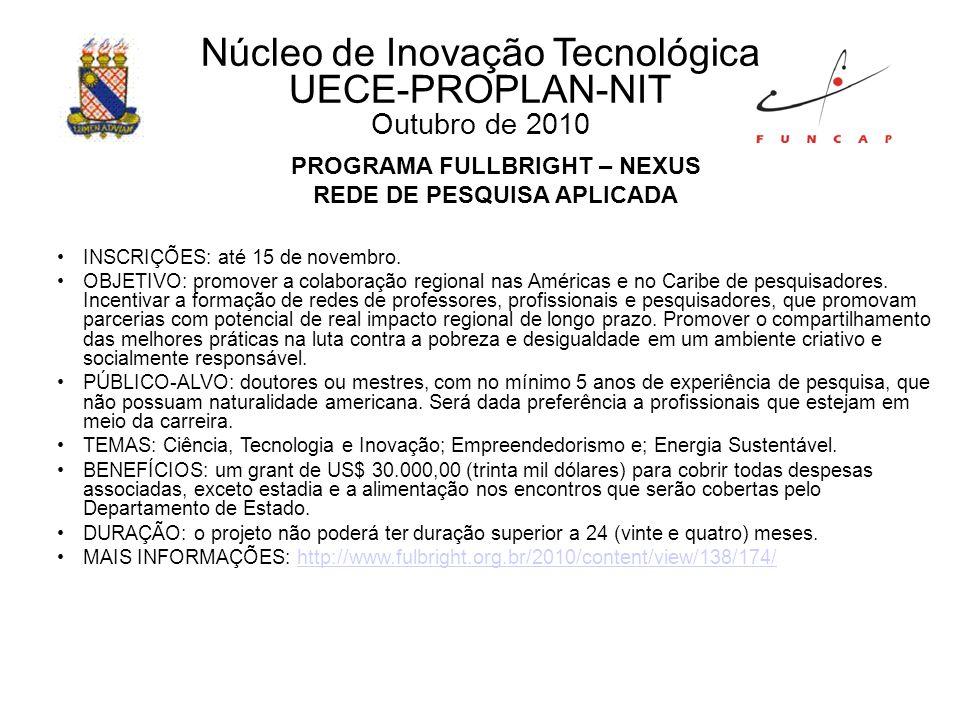 PROGRAMA FULLBRIGHT – NEXUS REDE DE PESQUISA APLICADA INSCRIÇÕES: até 15 de novembro.