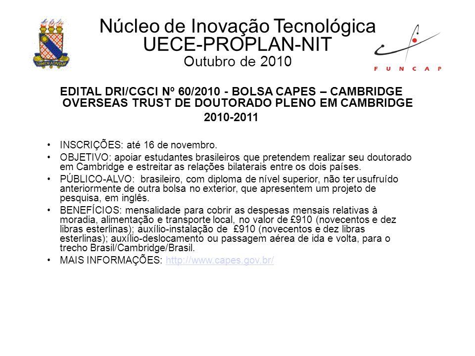 EDITAL DRI/CGCI Nº 60/2010 - BOLSA CAPES – CAMBRIDGE OVERSEAS TRUST DE DOUTORADO PLENO EM CAMBRIDGE 2010-2011 INSCRIÇÕES: até 16 de novembro.