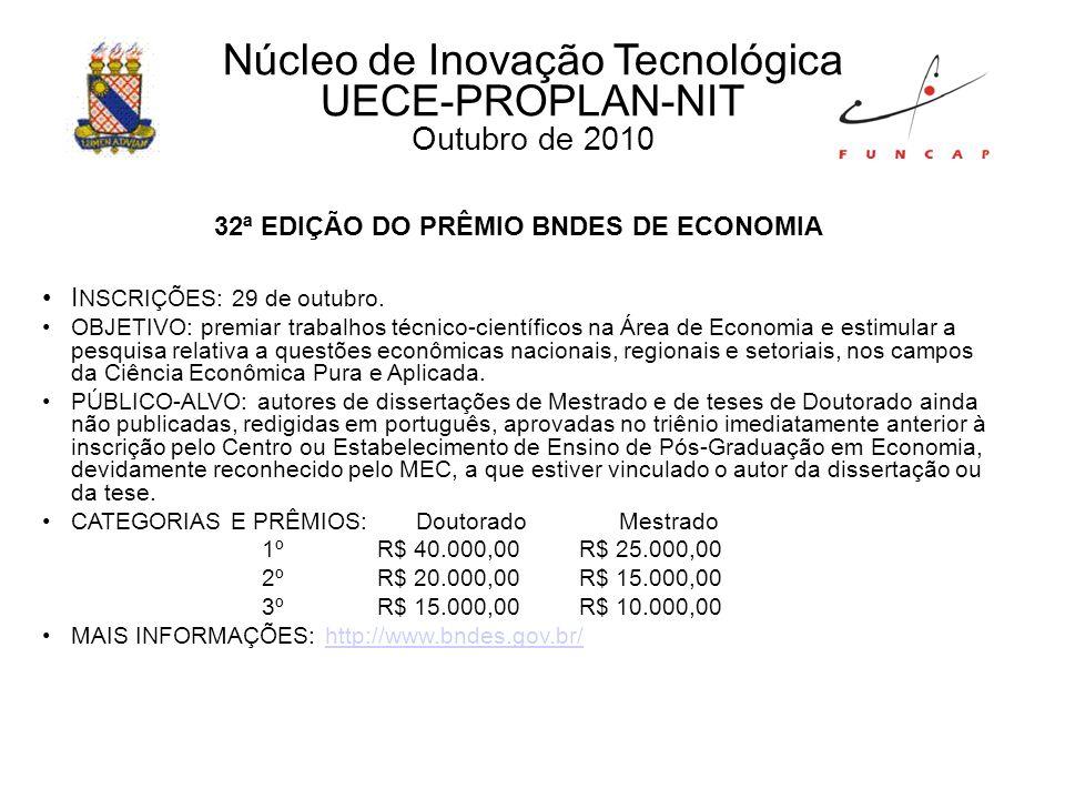 32ª EDIÇÃO DO PRÊMIO BNDES DE ECONOMIA I NSCRIÇÕES: 29 de outubro.