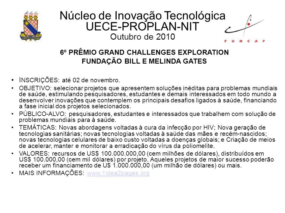 Núcleo de Inovação Tecnológica UECE-PROPLAN-NIT Setembro de 2010 PDA MATA ATLÂNTICA - CHAMADA PARA O COMPONENTE AÇÕES DE CONSERVAÇÃO DA MATA ATLÂNTICA – CHAMADA 5 - Projetos de Apoio a Processos de Geração de Conhecimento em Rede INSCRIÇÕES: até se esgotarem os recursos destinados a esta chamada.