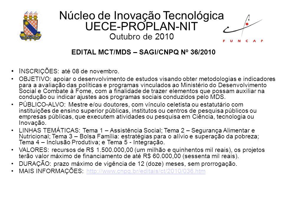 EDITAL MCT/MDS – SAGI/CNPQ Nº 36/2010 I NSCRIÇÕES: até 08 de novembro.