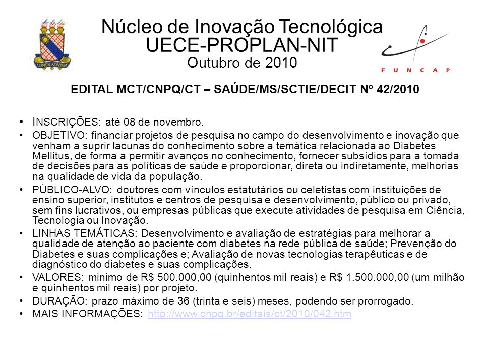 Núcleo de Inovação Tecnológica UECE-PROPLAN-NIT Setembro de 2010 BOLSA DE VALORES SOCIAIS E AMBIENTAIS (BVS&A) – BOVESPA INSCRIÇÕES: fluxo contínuo.