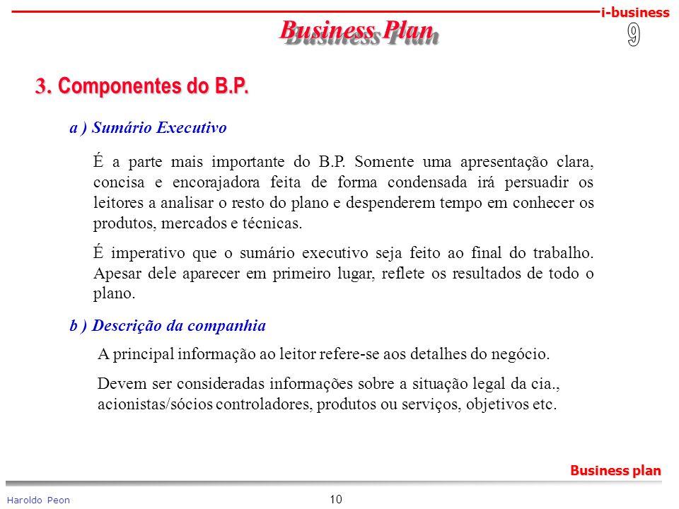 i-business Haroldo Peon Business plan 10 Business Plan Business Plan 3. Componentes do B.P. 3. Componentes do B.P. a ) Sumário Executivo É a parte mai