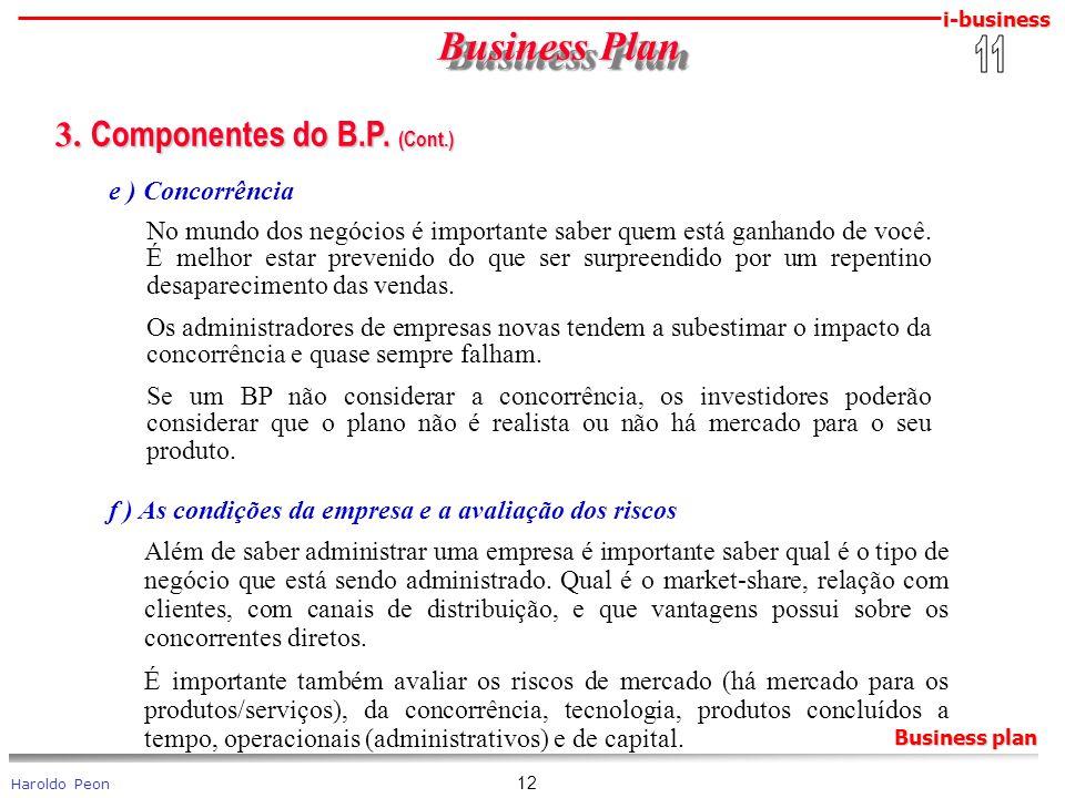 i-business Haroldo Peon Business plan 12 Business Plan Business Plan 3. Componentes do B.P. (Cont.) 3. Componentes do B.P. (Cont.) e ) Concorrência No