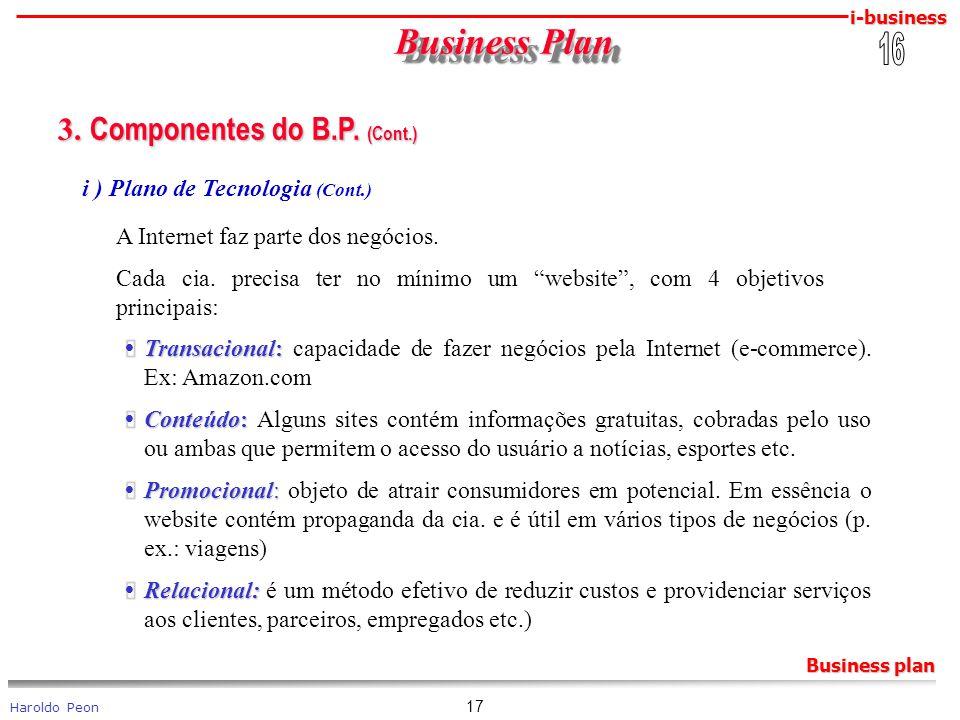 i-business Haroldo Peon Business plan 17 Business Plan Business Plan 3. Componentes do B.P. (Cont.) 3. Componentes do B.P. (Cont.) i ) Plano de Tecnol