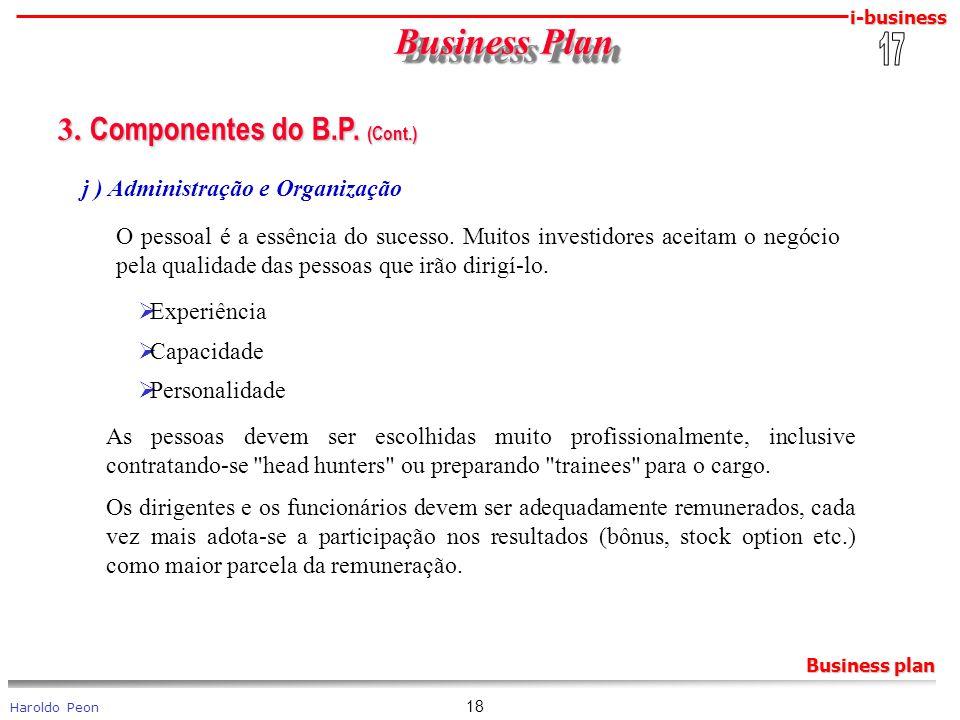 i-business Haroldo Peon Business plan 18 Business Plan Business Plan 3. Componentes do B.P. (Cont.) 3. Componentes do B.P. (Cont.) j ) Administração e