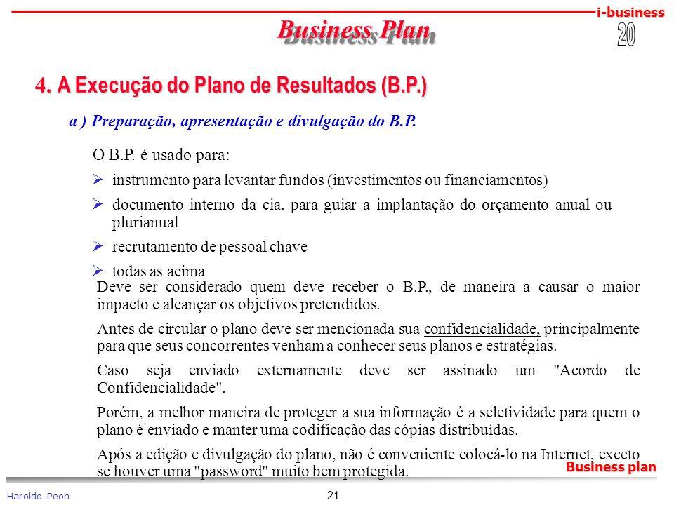i-business Haroldo Peon Business plan 21 Business Plan Business Plan 4. A Execução do Plano de Resultados (B.P.) 4. A Execução do Plano de Resultados