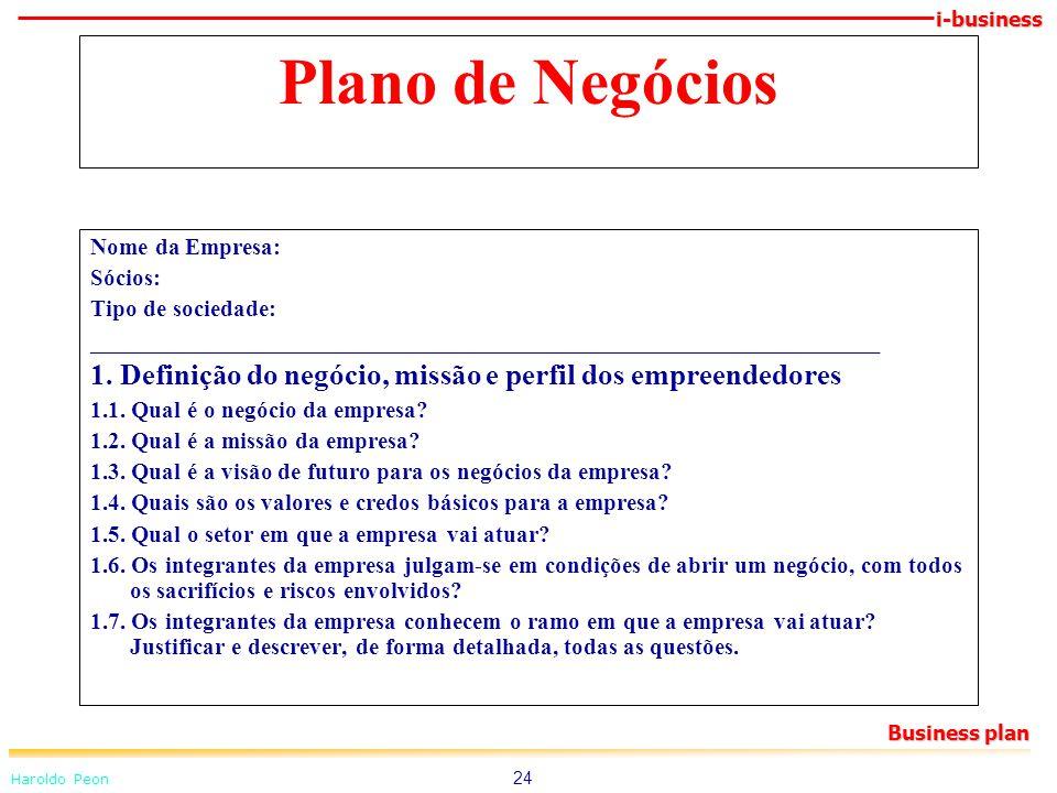 i-business Haroldo Peon Business plan 24 Plano de Negócios Nome da Empresa: Sócios: Tipo de sociedade: _______________________________________________