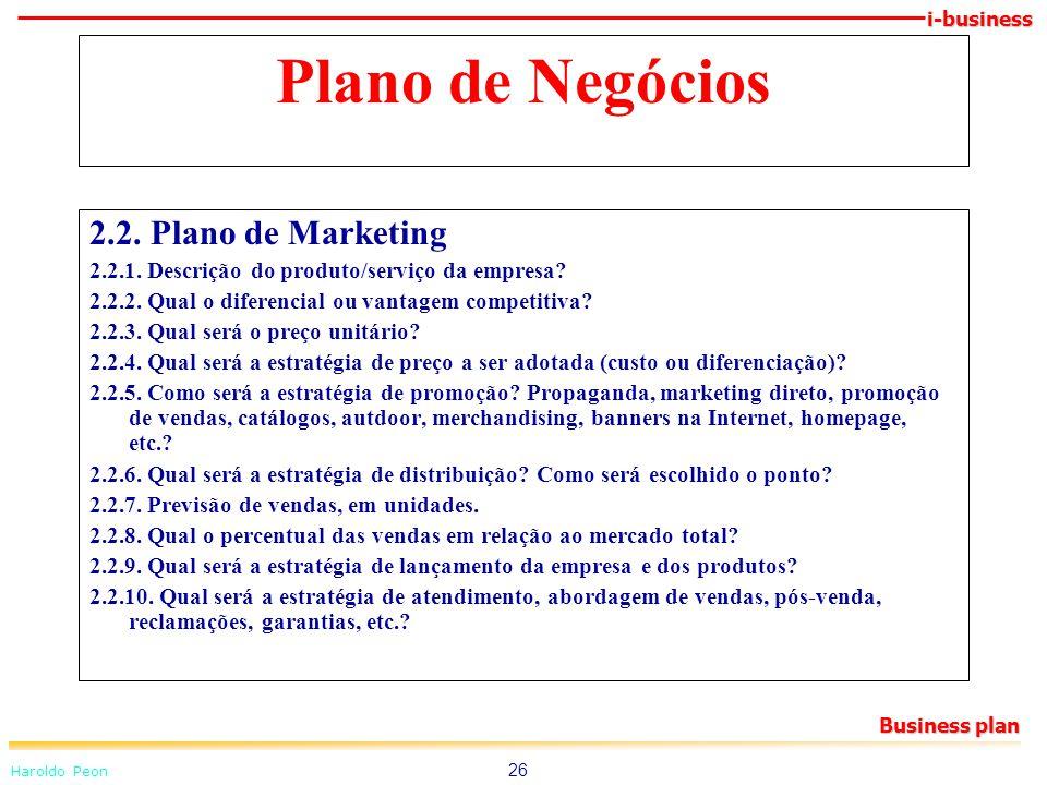 i-business Haroldo Peon Business plan 26 Plano de Negócios 2.2. Plano de Marketing 2.2.1. Descrição do produto/serviço da empresa? 2.2.2. Qual o difer