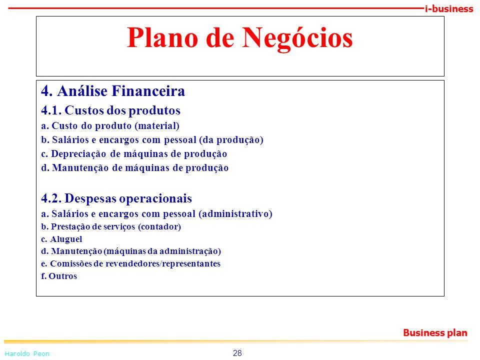 i-business Haroldo Peon Business plan 28 Plano de Negócios 4. Análise Financeira 4.1. Custos dos produtos a. Custo do produto (material) b. Salários e