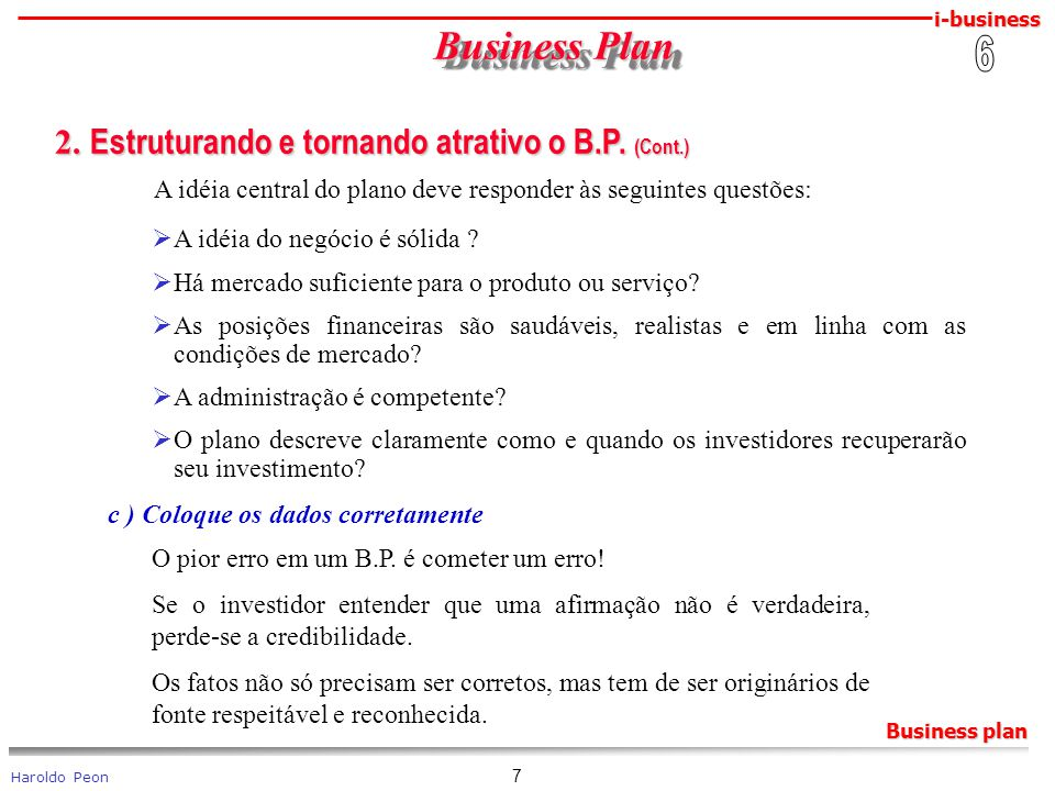 i-business Haroldo Peon Business plan 7 Business Plan Business Plan 2. Estruturando e tornando atrativo o B.P. (Cont.) 2. Estruturando e tornando atra