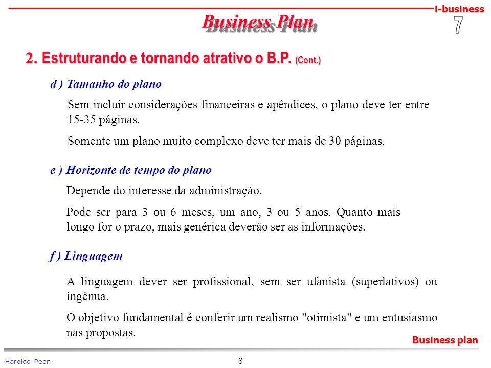 i-business Haroldo Peon Business plan 8 Business Plan Business Plan 2. Estruturando e tornando atrativo o B.P. (Cont.) 2. Estruturando e tornando atra