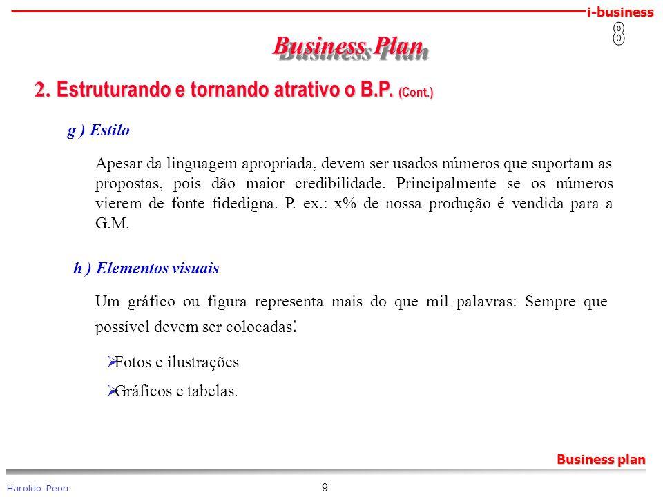 i-business Haroldo Peon Business plan 9 2. Estruturando e tornando atrativo o B.P. (Cont.) 2. Estruturando e tornando atrativo o B.P. (Cont.) g ) Esti