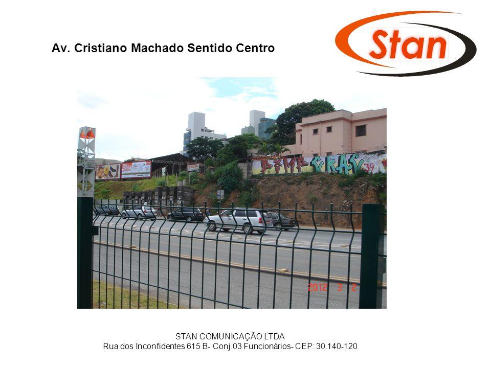 STAN COMUNICAÇÃO LTDA Rua dos Inconfidentes 615 B- Conj.03 Funcionários- CEP: 30.140-120 Av. Cristiano Machado Sentido Centro