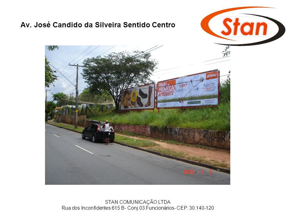 Av. José Candido da Silveira Sentido Centro STAN COMUNICAÇÃO LTDA Rua dos Inconfidentes 615 B- Conj.03 Funcionários- CEP: 30.140-120