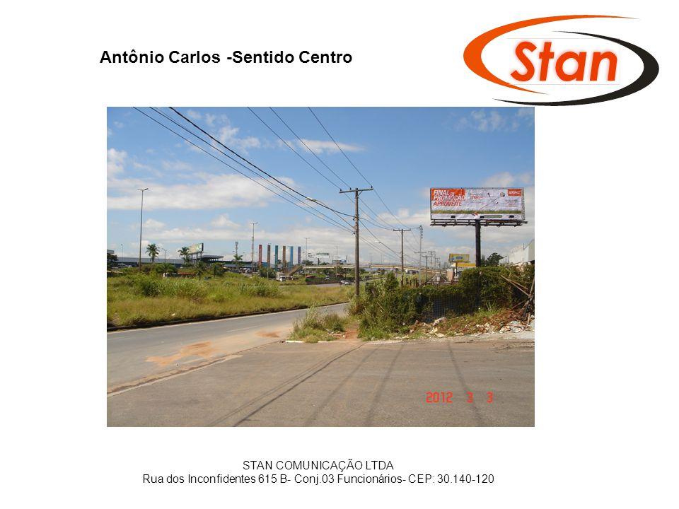 Antônio Carlos -Sentido Centro STAN COMUNICAÇÃO LTDA Rua dos Inconfidentes 615 B- Conj.03 Funcionários- CEP: 30.140-120