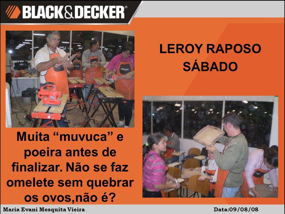 Maria Evani Mesquita Vieira Data:09/08/08 LEROY RAPOSO - SÁBADO Este casal acaba de adquirir nosso produto.Que bom gosto, não?