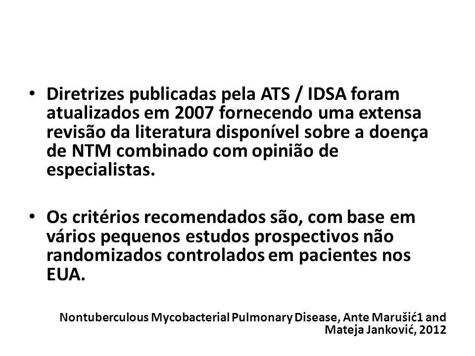 Diretrizes publicadas pela ATS / IDSA foram atualizados em 2007 fornecendo uma extensa revisão da literatura disponível sobre a doença de NTM combinad