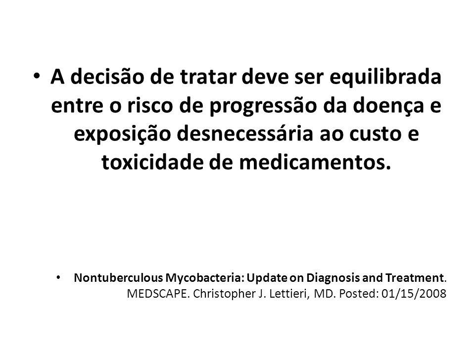 A decisão de tratar deve ser equilibrada entre o risco de progressão da doença e exposição desnecessária ao custo e toxicidade de medicamentos. Nontub