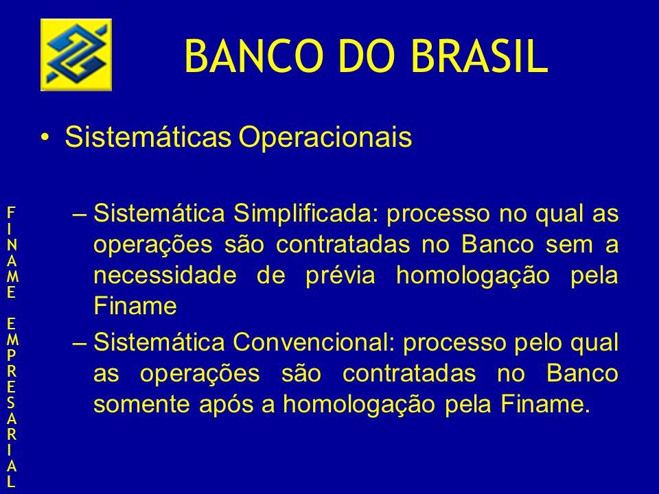 BANCO DO BRASIL Sistemáticas Operacionais –Sistemática Simplificada: processo no qual as operações são contratadas no Banco sem a necessidade de prévi