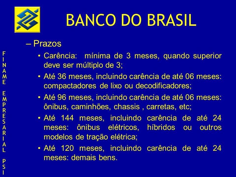 BANCO DO BRASIL –Prazos Carência: mínima de 3 meses, quando superior deve ser múltiplo de 3; Até 36 meses, incluindo carência de até 06 meses: compact