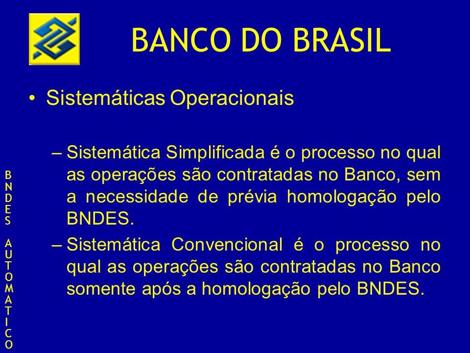 BANCO DO BRASIL Sistemáticas Operacionais –Sistemática Simplificada é o processo no qual as operações são contratadas no Banco, sem a necessidade de p