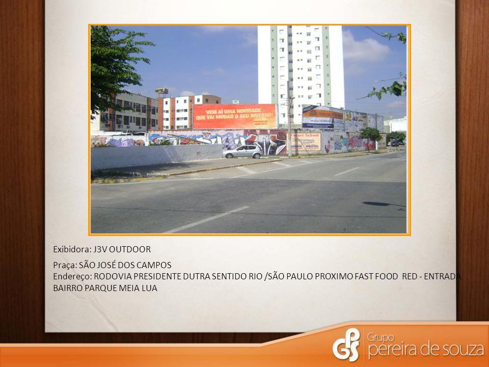 Exibidora: J3V OUTDOOR Praça: SÃO JOSÉ DOS CAMPOS Endereço: RODOVIA PRESIDENTE DUTRA SENTIDO RIO /SÃO PAULO PROXIMO FAST FOOD RED - ENTRADA BAIRRO PAR