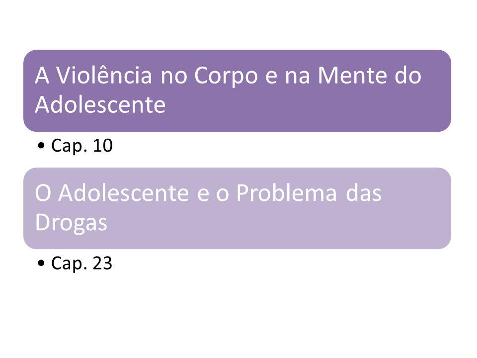 A Violência no Corpo e na Mente do Adolescente Cap.