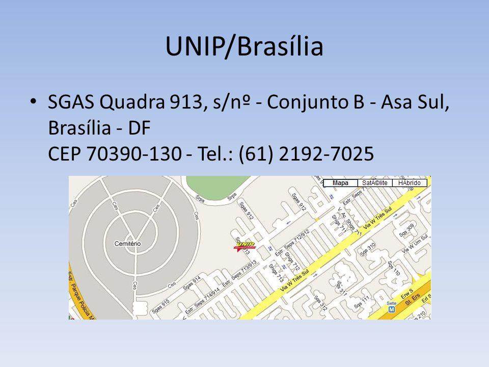 UNIP/Brasília SGAS Quadra 913, s/nº - Conjunto B - Asa Sul, Brasília - DF CEP 70390-130 - Tel.: (61) 2192-7025