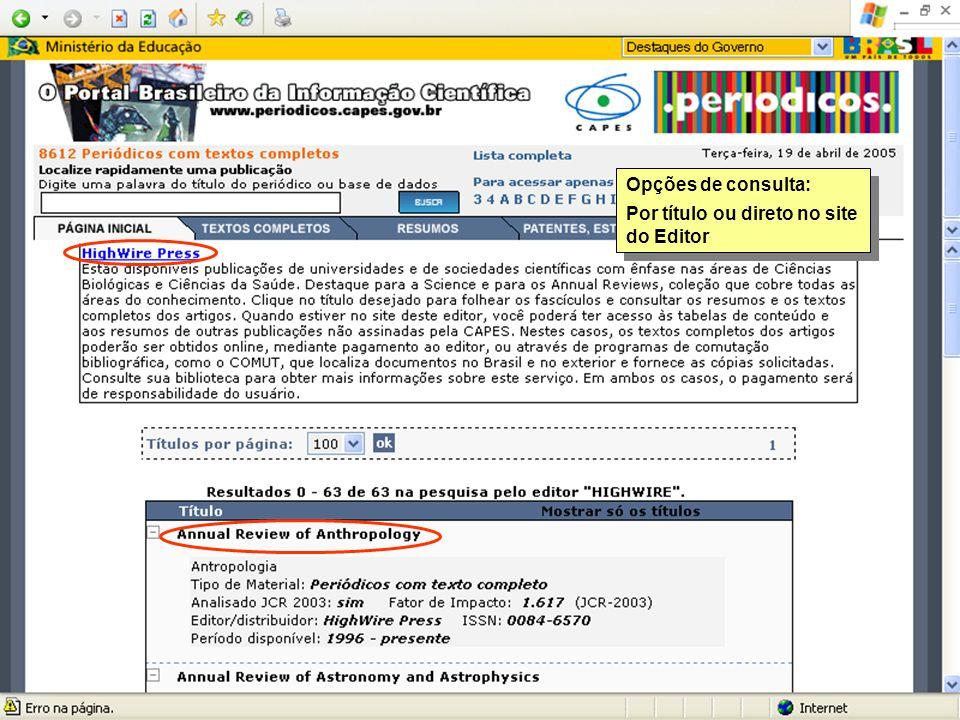 Opções de consulta: Por título ou direto no site do Editor Opções de consulta: Por título ou direto no site do Editor
