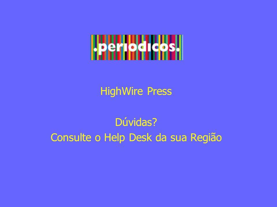 HighWire Press Dúvidas Consulte o Help Desk da sua Região