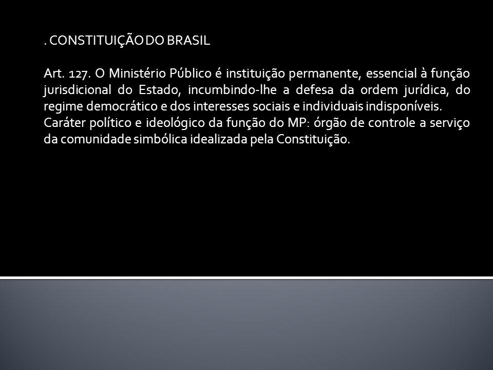 CONSTITUIÇÃO DO BRASIL Art. 127.