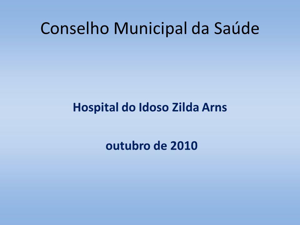 Conselho Municipal da Saúde Hospital do Idoso Zilda Arns outubro de 2010