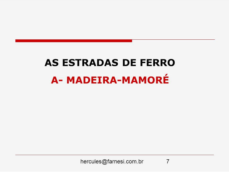 hercules@farnesi.com.br8 OS PROBLEMAS 0 grande problema da construção era a falta de mão-de-obra, pois a taxa de mortalidade era alta, quase sempre provocada por acidentes de trabalho e doenças tropicais.