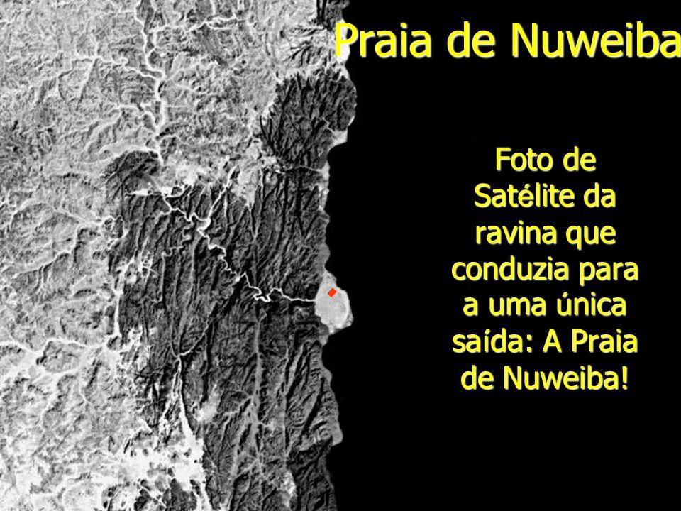 Praia de Nuweiba Foto de Sat é lite da ravina que conduzia para a uma ú nica sa í da: A Praia de Nuweiba!