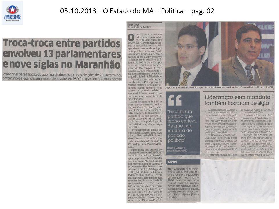 05.10.2013 – O Estado do MA – Política – pag. 02