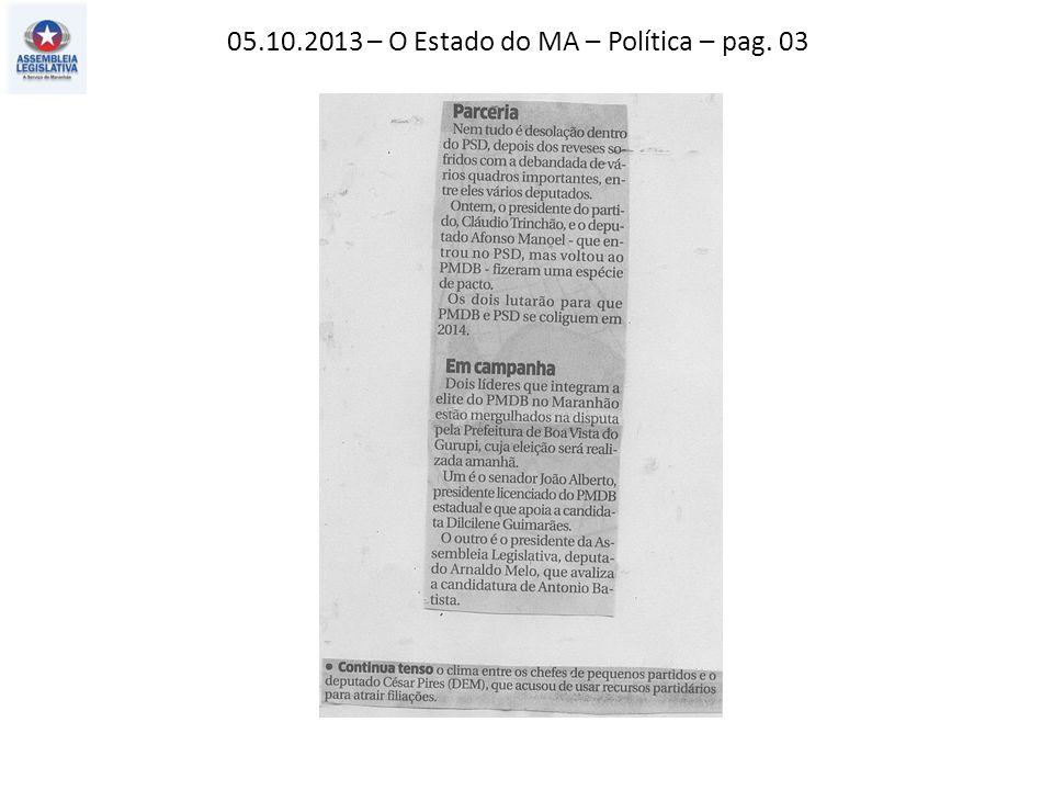 05.10.2013 – O Estado do MA – Política – pag. 03
