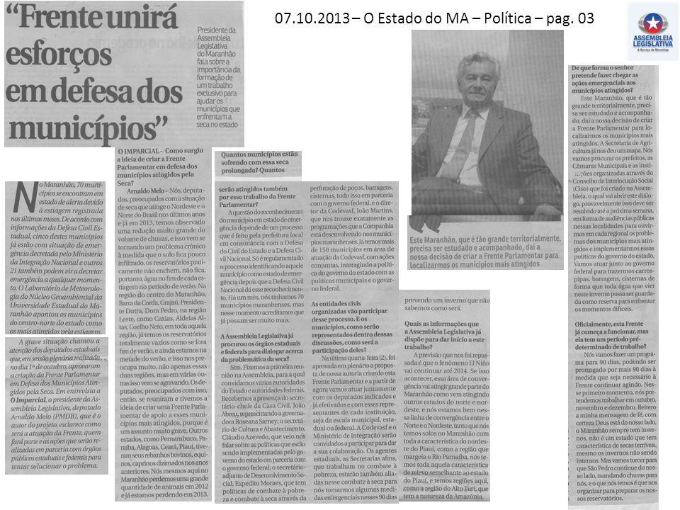 07.10.2013 – O Estado do MA – PH – pag. 11 O Imparcial – Política –pag. 03