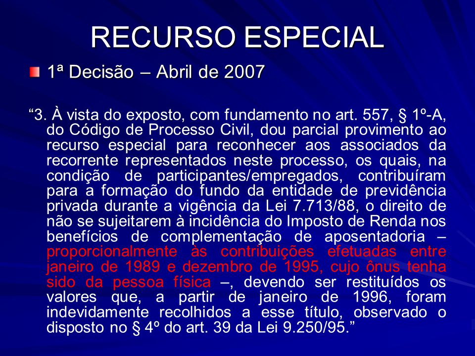 RECURSO ESPECIAL 1ª Decisão – Abril de 2007 3. À vista do exposto, com fundamento no art.