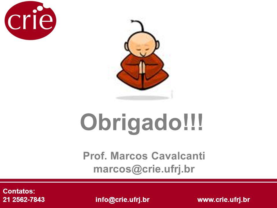 Contatos: 21 2562-7843 info@crie.ufrj.br www.crie.ufrj.br Prof. Marcos Cavalcanti marcos@crie.ufrj.br