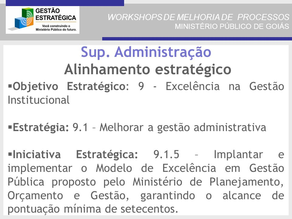 WORKSHOPS DE MELHORIA DE PROCESSOS MINISTÉRIO PÚBLICO DE GOIÁS Sup.