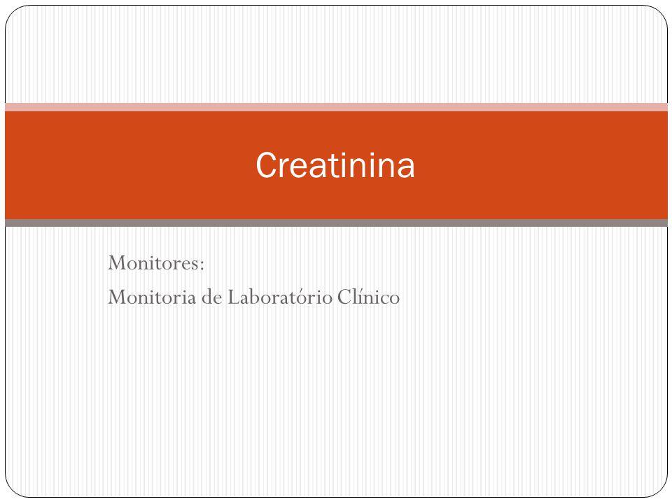 Monitores: Monitoria de Laboratório Clínico Creatinina