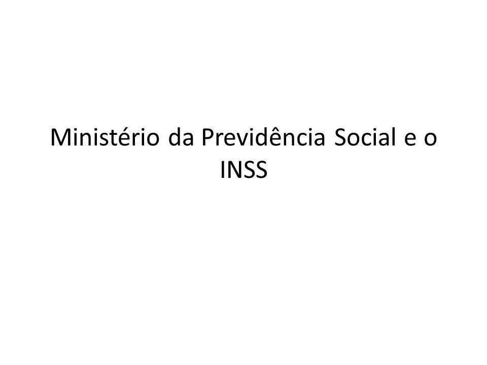 Ministério da Previdência Social e o INSS