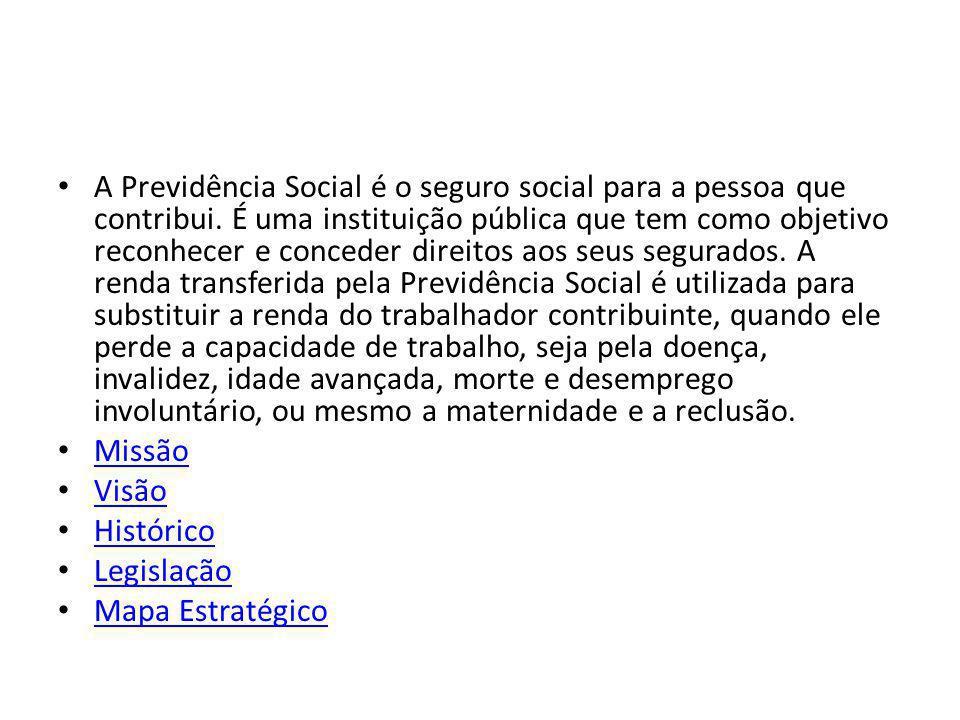 A Previdência Social é o seguro social para a pessoa que contribui. É uma instituição pública que tem como objetivo reconhecer e conceder direitos aos